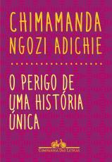 O PERIGO DE UMA HISTÓRIA ÚNICA