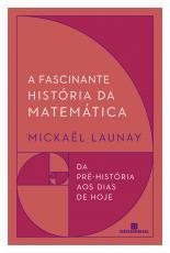 A FASCINANTE HISTÓRIA DA MATEMÁTICA