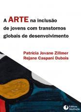 A ARTE NA INCLUSÃO DE JOVENS COM TRANSTORNOS GLOBAIS DE DESENVOLVIMENTO