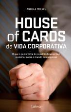 HOUSE OF CARDS DA VIDA CORPORATIVA