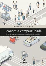 ECONOMIA COMPARTILHADA - O FIM DO EMPREGO E A ASCENSÃO DO CAPITALISMO DE MULTIDÃO