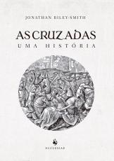 AS CRUZADAS: UMA HISTÓRIA