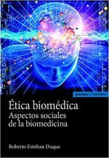ÉTICA BIOMÉDICA: ASPECTOS SOCIALES DE LA BIOMEDICINA