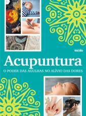 ACUPUNTURA O PODER DAS AGULHAS NO ALÍVIO DAS DORES