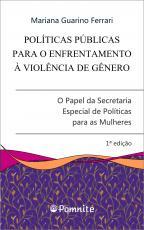 POLÍTICAS PÚBLICAS PARA O ENFRENTAMENTO À VIOLÊNCIA DE GÊNERO