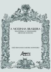A MODINHA BRASILEIRA: TRAJETÓRIA E VELEIDADES (SÉCULOS XVIII-XX)