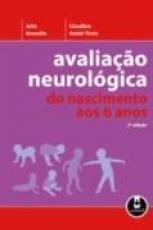 AVALIAÇÃO NEUROLÓGICA DO NASCIMENTO AOS 6 ANOS