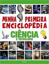 MINHA PRIMEIRA ENCICLOPÉDIA CIÊNCIA E TECNOLOGIA