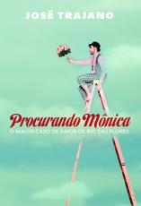 PROCURANDO MONICA - O MAIOR CASO DE AMOR DE RIO DAS FLORES