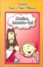 MENINA LEVANTA-TE - COLECAO JESUS E SEUS MILAGRES
