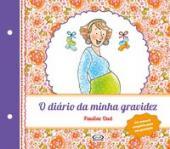 DIÁRIO DA MINHA GRAVIDEZ, O - Vol. 1