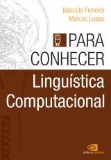 PARA CONHECER LINGUÍSTICA COMPUTACIONAL