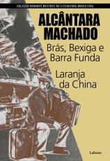 BRÁS BEXIGA E BARRA FUNDA / LARANJA DA CHINA  ( ALCÂNTARA MACHADO )