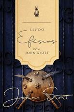 LENDO EFÉSIOS COM JOHN STOTT
