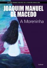 A MORENINHA (JOAQUIM MANUEL DE MACEDO)