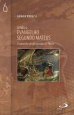 LENDO O EVANGELHO SEGUNDO MATEUS - O CAMINHO DO DISCIPULADO DO REINO