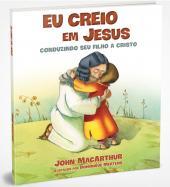 EU CREIO EM JESUS