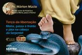 TERÇO DA LIBERTAÇÃO - MARIA, PASSA À FRENTE E PISA NA CABEÇA DA SERPENTE!