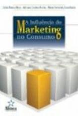 INFLUENCIA DO MARKETING NO CONSUMO, A - 1