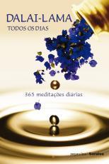 DALAI-LAMA TODOS OS DIAS; 365 MEDITAÇÕES DIÁRIAS