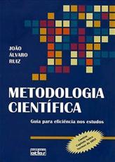 METODOLOGIA CIENTÍFICA : GUIA PARA EFICIÊNCIA NOS ESTUDOS