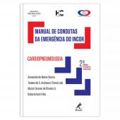 MANUAL DE CONDUTAS PRÁTICAS DA UNIDADE DE EMERGÊNCIA DO INCOR