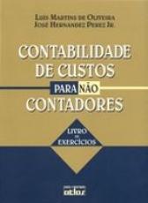CONTABILIDADE DE CUSTOS PARA NÃO CONTADORES - LIVRO DE EXERCÍCIOS