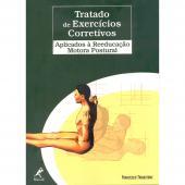 TRATADO DE EXERCICIOS CORRETIVOS - APLICADOS A REEDUCACAO MOTORA POSTURAL