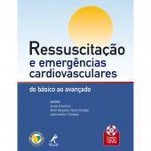 RESSUSCITAÇÃO E EMERGÊNCIAS CARDIOVASCULARES