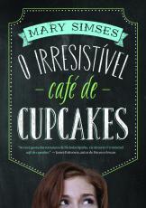 IRRESISTIVEL CAFE DE CUPCAKES, O