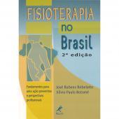 FISIOTERAPIA NO BRASIL - FUNDAMENTOS PARA UMA AÇÃO PREVENTIVA E PERSPECTIVAS PROFISSIONAIS