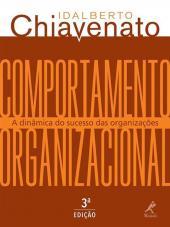 COMPORTAMENTO ORGANIZACIONAL - A DINÂMICA DO SUCESSO DAS ORGANIZAÇÕES