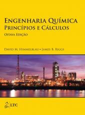 ENGENHARIA QUÍMICA - PRINCÍPIOS E CÁLCULOS