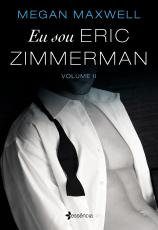 EU SOU ERIC ZIMMERMAN - VOLUME 2