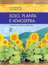 SOLO, PLANTA E ATMOSFERA - CONCEITOS, PROCESSOS E APLICAÇÕES
