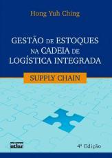 GESTÃO DE ESTOQUES NA CADEIA DE LOGÍSTICA INTEGRADA: SUPPLY CHAIN