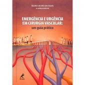 EMERGÊNCIA E URGÊNCIA EM CIRURGIA VASCULAR - UM GUIA PRÁTICO