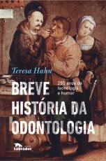 BREVE HISTÓRIA DA ODONTOLOGIA