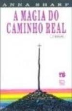MAGIA DO CAMINHO REAL