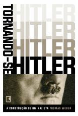 TORNANDO-SE HITLER - A CONSTRUÇÃO DE UM NAZISTA