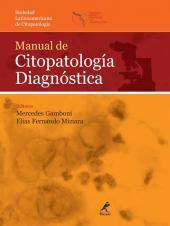 MANUAL DE CITOPATOLOGÍA DIAGNÓSTICA - SOCIEDAD LATINOAMERICANA DE CITOPATOLOGÍA (ESPANHOL)