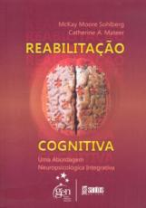 REABILITAÇÃO COGNITIVA - UMA ABORDAGEM NEUROPSICOLÓGICA INTEGRATIVA