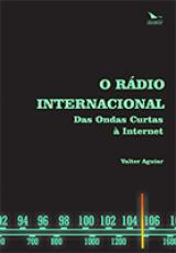 O RÁDIO INTERNACIONAL DAS ONDAS CURTAS À INTERNET