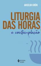 LITURGIA DAS HORAS E CONTEMPLAÇÃO