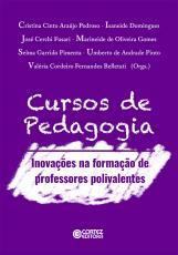CURSOS DE PEDAGOGIA - INOVAÇÕES NA FORMAÇÃO DE PROFESSORES POLIVALENTE