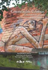 CONSTELAÇÕES URBANAS - TERRITORIALIDADES, FLUXOS E MANIFESTAÇÕES ESTÉTICO-POLÍTICAS