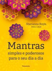 MANTRAS SIMPLES E PODEROSOS PARA O SEU DIA A DIA