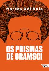 OS PRISMAS DE GRAMSCI - A FÓRMULA POLÍTICA DA FRENTE ÚNICA (1919-1926)