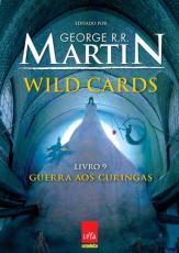 WILD CARDS, V.9 - GUERRA AOS CURINGAS