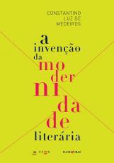 INVENÇÃO DA MODERNIDADE LITERÁRIA